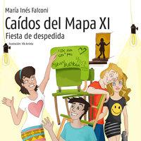 Caídos del mapa XI. Fiesta de despedida - María Inés Falconi