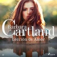 Lección de Amor (La Colección Eterna de Barbara Cartland 37) - Barbara Cartland