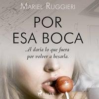 Por esa boca - Mariel Ruggieri