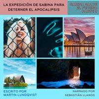 La Expedición de Sabina para Deterner el Apocalipsis - Martin Lundqvist