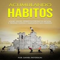 Acumulando Hábitos - Daniel Patterson