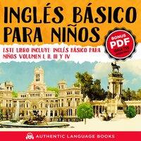Inglés Básico Para Niños - Authentic Language Books