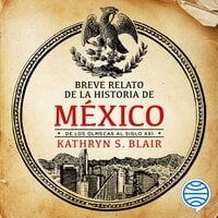 Breve relato de la historia de México - Kathryn S. Blair