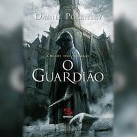 O Guardião - Daniel Polansky