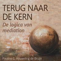 Terug naar de kern - De logica van mediation: Mediation: de meest zuivere manier van helpen