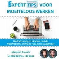 Experttips voor Moeiteloos Werken: Werk stressvrij en slimmer met de MOEITELOOS-methode voor meer werkplezier