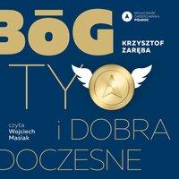 Bóg, Ty i dobra doczesne - Krzysztof Zaręba
