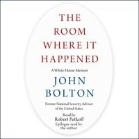 The Room Where It Happened: A White House Memoir - John Bolton