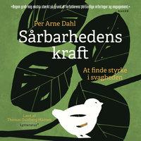 Sårbarhedens kraft - Per Arne Dahl