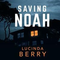 Saving Noah - Lucinda Berry