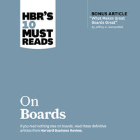 HBR's 10 Must Reads on Boards - Harvard Business Review