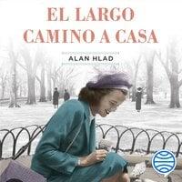 El largo camino a casa - Alan Hlad