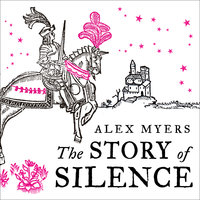 The Story of Silence - Alex Myers