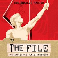 The File: Origins of the Munich Massacre