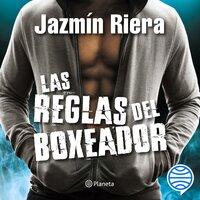 Las reglas del boxeador - Jazmín Riera