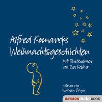 Alfred Komareks Weihnachtsgeschichten - Alfred Komarek