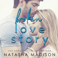Broken Love Story - Natasha Madison