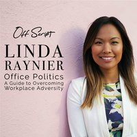 Office Politics: A Guide to Overcoming Workplace Adversity - Linda Raynier