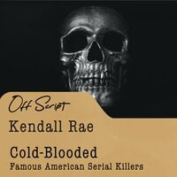 Cold-Blooded: Famous American Serial Killers - Kendall Rae