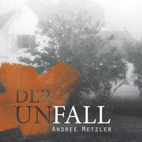 Der Unfall - Andree Metzler