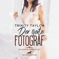 Der geile Fotograf - Trinity Taylor