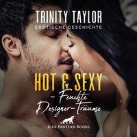 Hot & Sexy - Feuchte Designer-Träume - Trinity Taylor