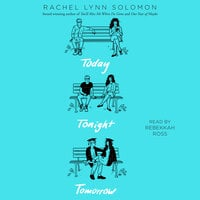 Today Tonight Tomorrow - Rachel Lynn Solomon