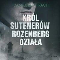 Król sutenerów Rozenberg działa - Daniel Bachrach