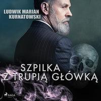 Szpilka z trupią główką - Ludwik Marian Kurnatowski