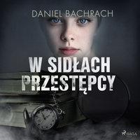 W sidłach przestępcy - Daniel Bachrach