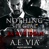 Nothing Special VII: EX Meridian - A.E. Via