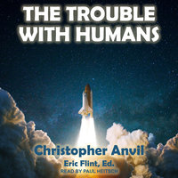 The Trouble With Humans - Christopher Anvil
