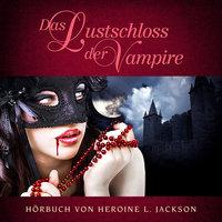 Das Lustschloss der Vampire - Heroine L. Jackson