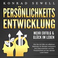 Persönlichkeitsentwicklung - Mehr Erfolg & Glück im Leben - Konrad Sewell