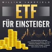 ETF für Einsteiger - Vermögensaufbau & passives Einkommen durch Dividenden - William Lakefield