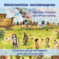 Biblische Geschichten für Eltern und Kinder - neu erzählt und interpretiert - Daniel Kallen