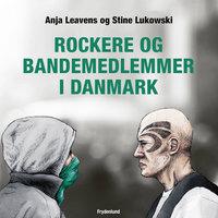 Rockere og bandemedlemmer i Danmark - Anja Leavens, Stine Lukowski