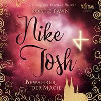 Nike & Josh: Bewahrer der Magie - Sophie Fawn
