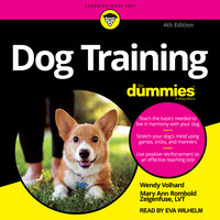 Dog Training For Dummies: 4th Edition - Mary Ann Rombold-Zeigenfuse, Wendy Volhard