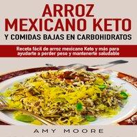 Arroz mexicano keto y comidas bajas en carbohidratos - Amy Moore