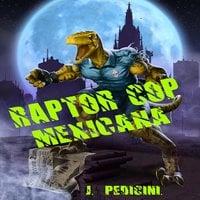 Raptor Cop Mexicana - J. Pedicini