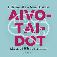 Aivotaidot - Käytä päätäsi paremmin - Nina Uusitalo, Heli Isomäki