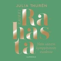 Kaikki rahasta - Näin säästin kymppitonnin vuodessa - Julia Thurén