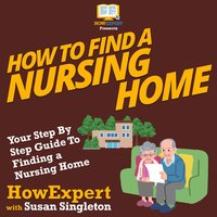 How To Find a Nursing Home - HowExpert, Susan Singleton