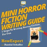 Mini Horror Fiction Writing Guide - Randal Schaffer, HowExpert