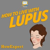 How To Live With Lupus - HowExpert