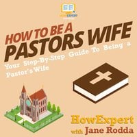 How To Be a Pastor's Wife - HowExpert, Jane Rodda
