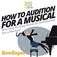 How To Audition For A Musical - HowExpert