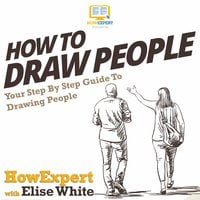 How To Draw People - HowExpert, Elise White