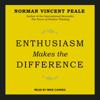 Enthusiasm Makes the Difference - Dr. Norman Vincent Peale